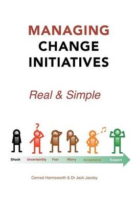 Managing Change Initiatives: Real and Simple (Paperback)