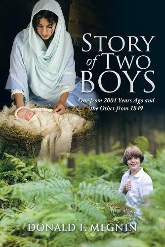 Story of Two Boys: One from 2001 Years Ago and the Other from 1849 (Paperback)