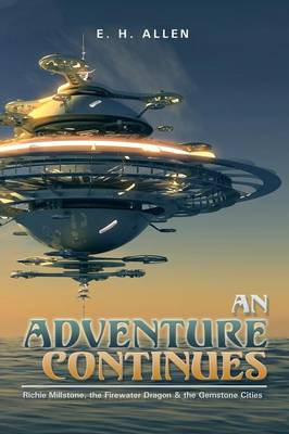 An Adventure Continues: Richie Millstone, the Firewater Dragon & the Gemstone Cities (Paperback)