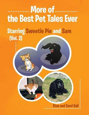 More Of... the Best Pet Tales Ever: Starring Sweetie Pie and Sam (Vol. 2) (Paperback)