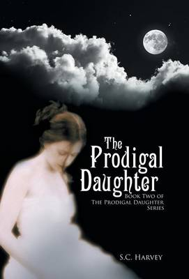 The Prodigal Daughter: Book Two of the the Prodigal Daughter Series (Hardback)