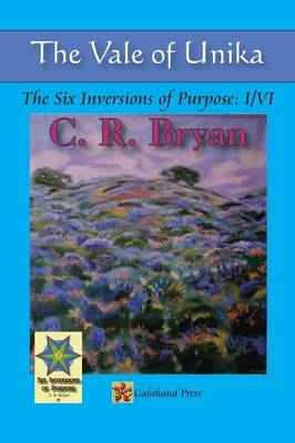 The Vale of Unika: The Six Inversions of Purpose: I/VI (Paperback)