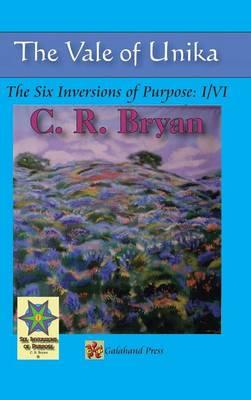 The Vale of Unika: The Six Inversions of Purpose: I/VI (Hardback)