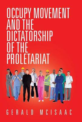 Occupy Movement and the Dictatorship of the Proletariat (Hardback)