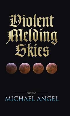 Violent Melding Skies (Hardback)