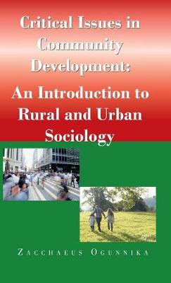 Critical Issues in Community Development: : An Introduction to Rural and Urban Sociology (Hardback)