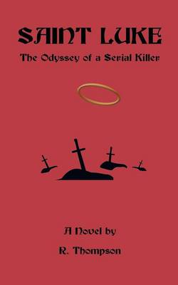 Saint Luke: The Odyssey of a Serial Killer (Paperback)