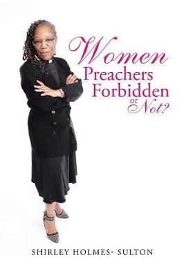 Women Preachers Forbidden or Not? (Paperback)