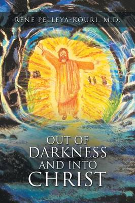 Out of Darkness and Into Christ (Paperback)