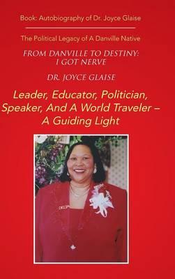 From Danville to Destiny: I Got Nerve: The Political Legacy of a Danville Native (Hardback)