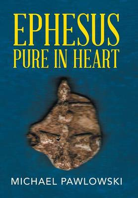 Ephesus Pure in Heart (Hardback)