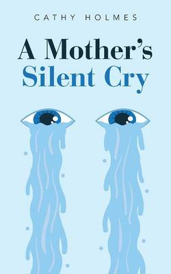 A Mother's Silent Cry (Paperback)