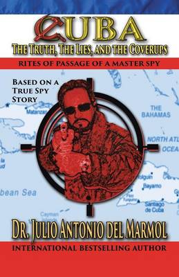Cuba: The Truth, the Lies, and the Cover-Ups (Paperback)