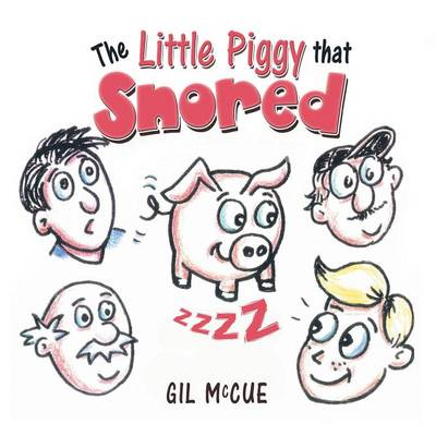 The Little Piggy That Snored (Paperback)
