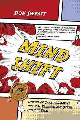 Mind Shift: Stories of Transformative Physical Training and Other Curious Tales (Paperback)