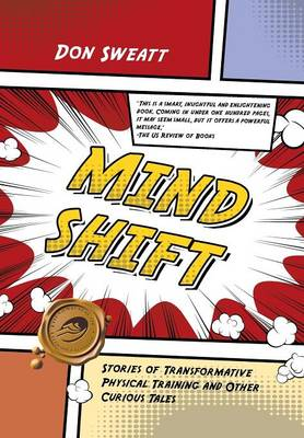 Mind Shift: Stories of Transformative Physical Training and Other Curious Tales (Hardback)