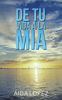 de Tu Vida a la M�a (Paperback)