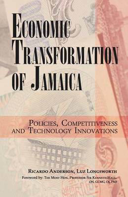 Economic Transformation of Jamaica: Policies, Competitiveness and Technology Innovations (Paperback)