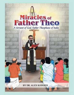 Miracles of Father Theo: A Servant of God, Father Theophane of India- (Paperback)