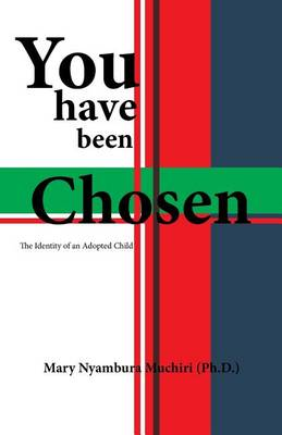 You Have Been Chosen: The Identity of an Adopted Child (Paperback)