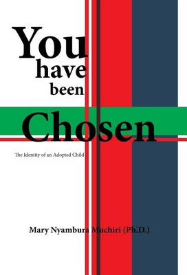 You Have Been Chosen: The Identity of an Adopted Child (Hardback)