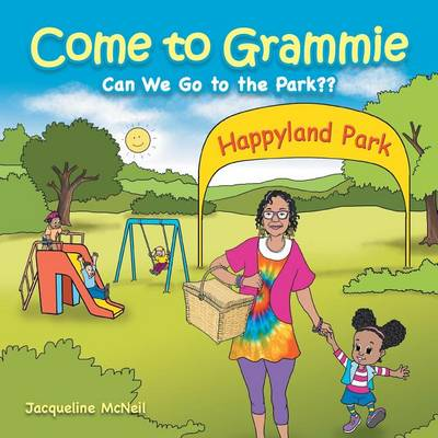 Come to Grammie: Can We Go to the Park (Paperback)