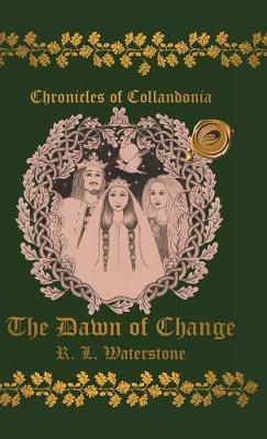 Chronicles of Collandonia: The Dawn of Change (Hardback)