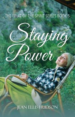 Staying Power: The Fruit of the Spirit Series Book 5 (Paperback)