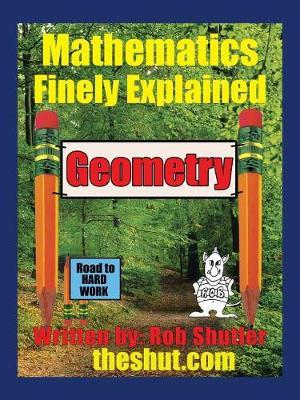 Geometry: Mathematics Finely Explained (Paperback)