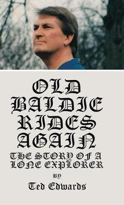 Old Baldie Rides Again: The Story of a Lone Explorer (Hardback)