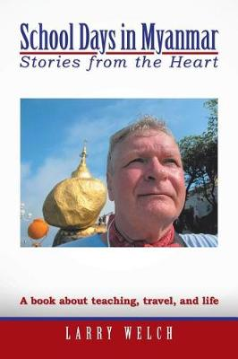 School Days in Myanmar: Stories from the Heart (Paperback)