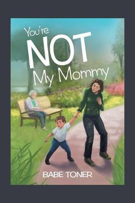 You're Not My Mommy (Paperback)
