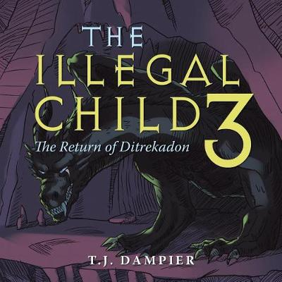 The Illegal Child 3: The Return of Ditrekadon (Paperback)