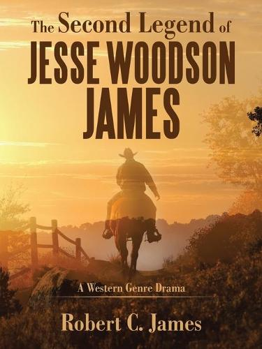 The Second Legend of Jesse Woodson James (Paperback)