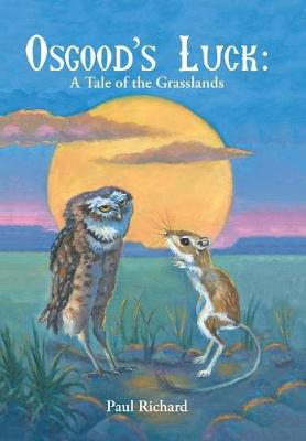 Osgood's Luck: A Tale of the Grasslands (Hardback)
