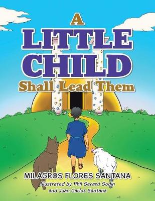 A Little Child Shall Lead Them (Paperback)