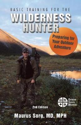 Basic Training for the Wilderness Hunter: Preparing for Your Outdoor Adventure (Paperback)