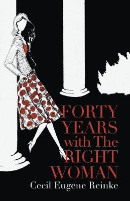 Forty Years with the Right Woman: A Memoir (Paperback)