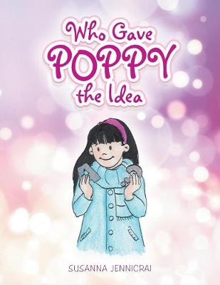 Who Gave Poppy the Idea (Paperback)