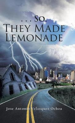 . . . So, They Made Lemonade (Hardback)