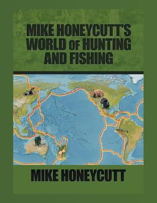 Mike Honeycutt's World of Hunting and Fishing (Paperback)
