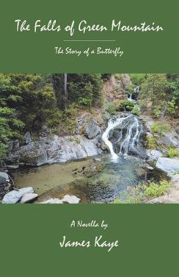 The Falls of Green Mountain: The Story of a Butterfly (Paperback)