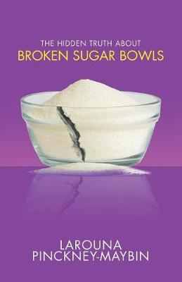 The Hidden Truth about Broken Sugar Bowls (Paperback)