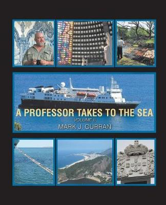 A Professor Takes to the Sea: Learning the Ropes on the National Geographic Explorer (Paperback)