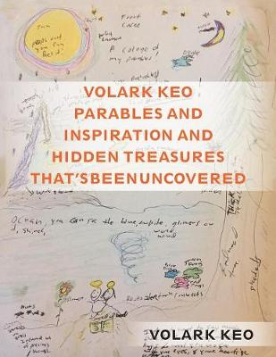 Volark Keo Parables and Inspiration and Hidden Treasures That's Been Uncovered (Paperback)