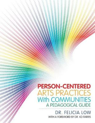 Person-Centered Arts Practices with Communities: A Pedagogical Guide (Paperback)