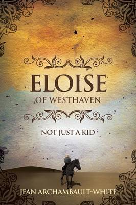 Eloise of Westhaven: Not Just a Kid (Volume 1) (Paperback)