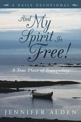 And My Spirit Is Free!: A True Place of Tranquility (Paperback)