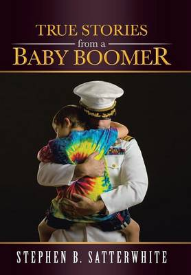 True Stories from a Baby Boomer (Hardback)