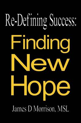 Re-Defining Success: Finding New Hope (Paperback)